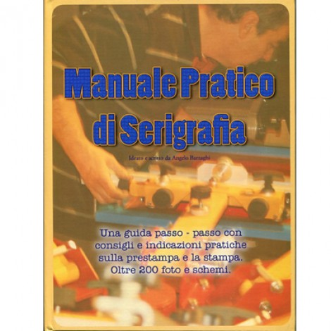 (OUT OF STOCK) MANUALE PRATICO DI SERIGRAFIA